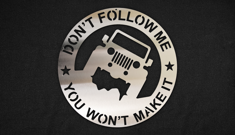 Don't Follow Me Jeep - Brushed Stainless steel