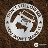 Dont Follow Me - Jeep Dont Follow Me - Jeep, follow, me, dont, jeep