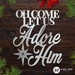 Let Us Adore Him - LUAH